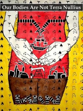 "[IMAGE: ""Our bodies are not terra nullius.""         June 2012. Erin Marie Konsmo.]"
